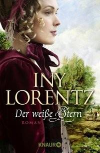 Iny Lorentz: Der weiße Stern