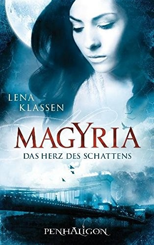 Lena Klassen: Magyria - Das Herz des Schattens