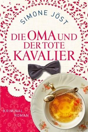Simone Jöst: Die Oma und der tote Kavalier