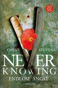 Chevy Stevens: Never Knowing - Endlose Angst
