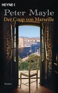 Peter Mayle: Der Coup von Marseille