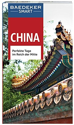 Hans Wilm Schütte: Baedeker SMART Reiseführer China