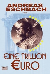 Andreas Eschbach: Eine Trillion Euro