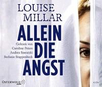 Louise Millar: HÖRBUCH: Allein die Angst, 6 Audio-CDs