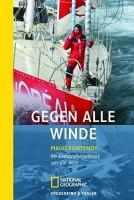 Maud Fontenoy: Gegen alle Winde. Im Einhandsegelboot um die Welt