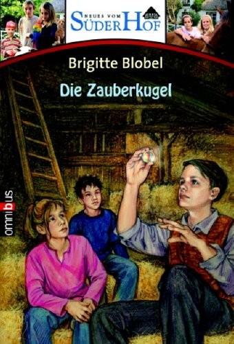 Brigitte Blobel: Neues vom Süderhof 9 - Die Zauberkugel
