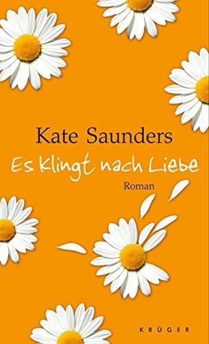 Kate Saunders: Es klingt nach Liebe