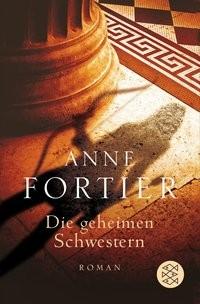 Anne Fortier: Die geheimen Schwestern