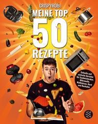 CrispyRob: CrispyRobs Meine Top 50 Rezepte. Schnelle und einfache Gerichte für Sandwichmaker, Mikrow