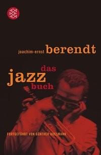 Joachim-Ernst Berendt: Das Jazzbuch