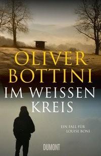 Oliver Bottini: Im weißen Kreis