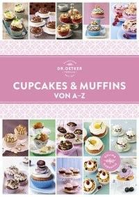 Dr. Oetker: Cupcakes & Muffins von A - Z