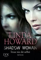 Linda Howard: Shadow Woman - Traue nie dir selbst