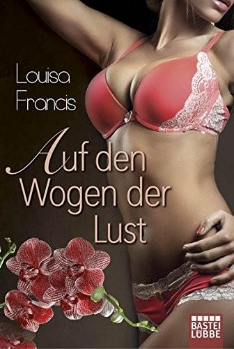 Louisa Francis: Auf den Wogen der Lust. Erotischer Roman