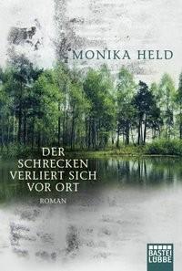 Monika Held: Der Schrecken verliert sich vor Ort