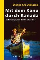 Dieter Kreutzkamp: Mit dem Kanu durch Kanada. Auf den Spuren der Pelzhändler