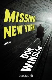 Don Winslow: Missing. New York
