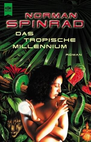 Norman Spinrad: Das tropische Millennium
