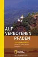 Alan Rabinowitz: Auf verbotenen Pfaden. Durch den hohen Norden Myanmars