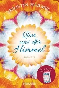 Kristin Harmel: Über uns der Himmel