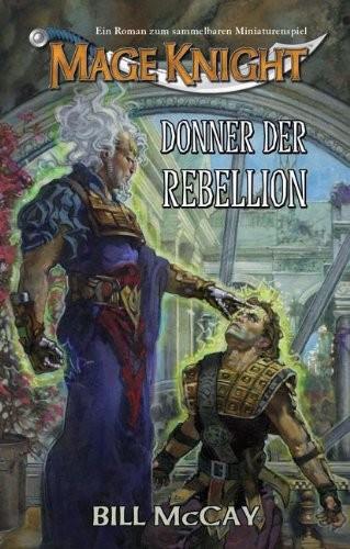 Bill McCay: Donner der Rebellion. Mage Knight 01.