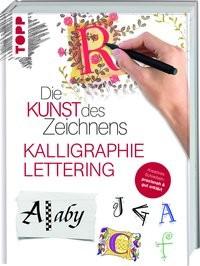 : Die Kunst des Zeichnens - Kalligraphie & Lettering