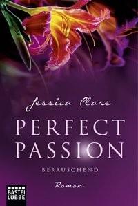Jessica Clare: Perfect Passion - Berauschend