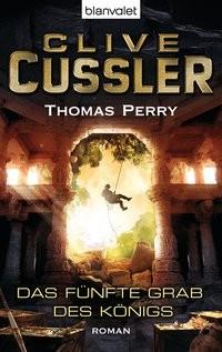 Clive Cussler/ Thomas Perry: Das fünfte Grab des Königs