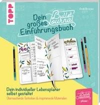 Anne Broszies: Dein großes Bullet-Journal-Einführungsbuch