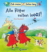 Loewe - Meine allerersten Bücher: Zieh meine Seiten lang - Alle Ritter reiten looos!