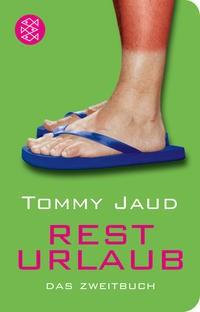 Tommy Jaud: Resturlaub. Das Zweitbuch