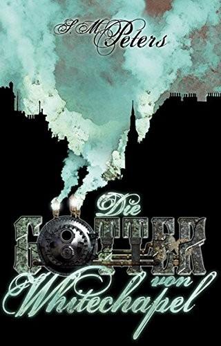 Shawn M. Peters: Die Götter von Whitechapel