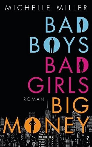 Michelle Miller: Bad Boys, Bad Girls, Big Money