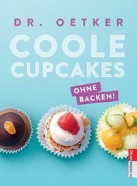 Dr. Oetker: Dr. Oetker Coole Cupcakes. Ohne backen!
