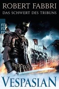Robert Fabbri: Vespasian: Das Schwert des Tribuns