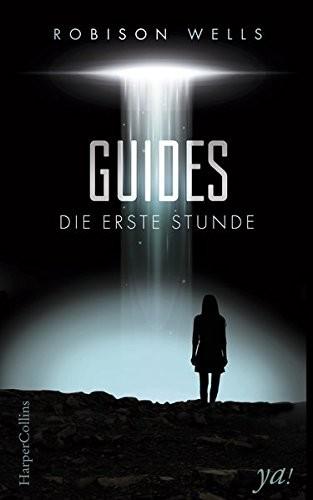 Robison Wells: Guides - Die erste Stunde