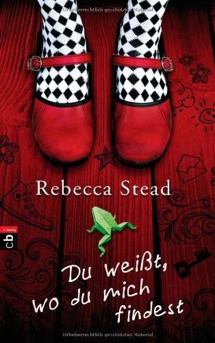 Rebecca Stead: Du weißt, wo du mich findest