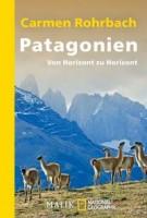 Carmen Rohrbach: Patagonien. Von Horizont zu Horizont