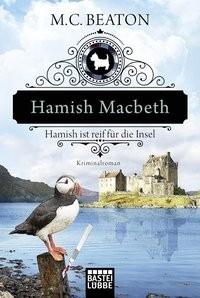 M. C. Beaton: Hamish Macbeth ist reif für die Insel