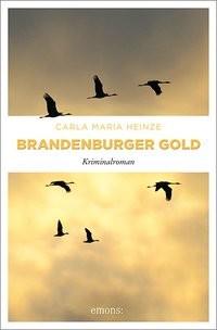 Carla Maria Heinze: Brandenburger Gold