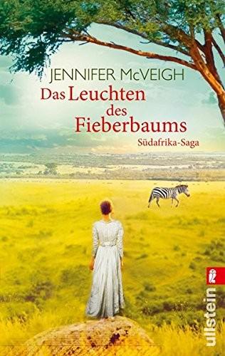 Jennifer McVeigh: Das Leuchten des Fieberbaums