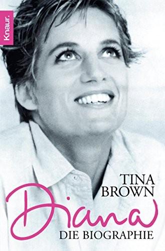 Tina Brown: Diana - Die Biographie