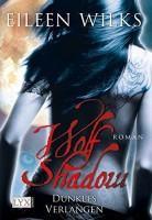 Eileen Wilks: Wolf Shadow - Dunkles Verlangen
