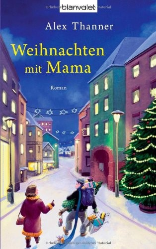 Alex Thanner: Weihnachten mit Mama
