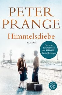 Peter Prange: Himmelsdiebe