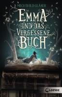 Mechthild Gläser: Emma und das vergessene Buch