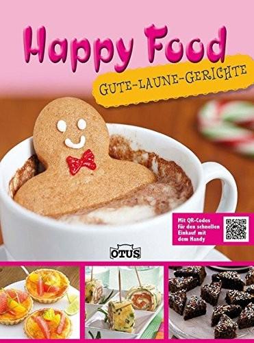 Happy Food - Gute Laune Gerichte, Kochbuch