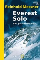 Reinhold Messner: Everest Solo. Der gläserne Horizont