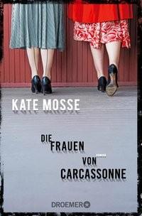 Kate Mosse: Die Frauen von Carcassonne