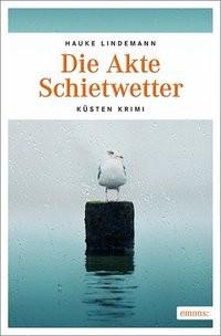 Hauke Lindemann: Die Akte Schietwetter